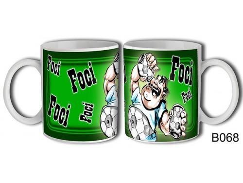 (B068) Bögre 3 dl - Foci foci – Focis ajándék