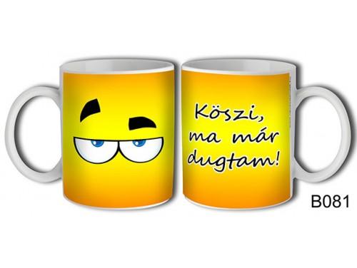 (B081) Bögre 3 dl - Köszi ma már ... – Vicces ajándék