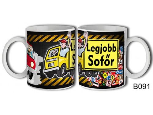 (B091) Bögre 3 dl - Legjobb sofőr - Ajándék sofőröknek - Ajándék Sofőröknek