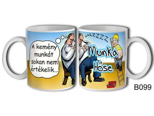 (B099) Bögre 3 dl - Munka hőse - Ajándék Munkatársnak