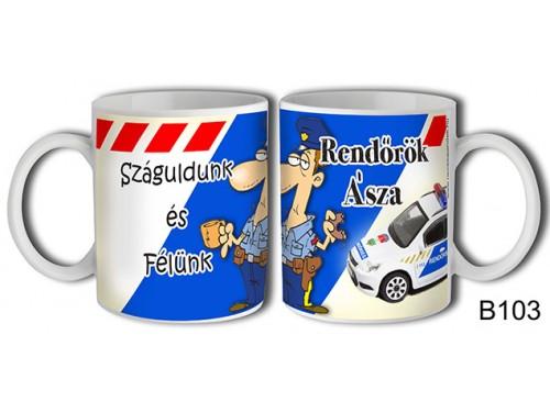 (B103) Bögre 3 dl - Rendőrök Ásza - Ajándékok rendőröknek