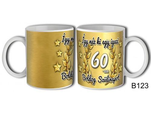 (B123) Bögre 3 dl - Így néz ki egy igazi 60 Boldog szülinapot – Születésnapi bögre – Születésnapi ajándék