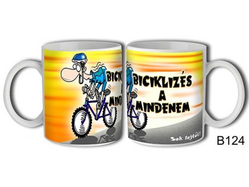 (B124) Bögre 3 dl - Biciklizés a mindenem - Biciklis ajándékok