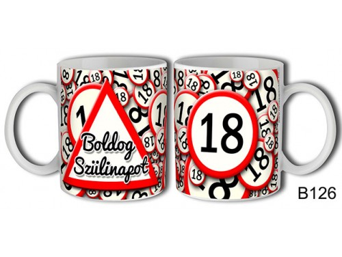 (B126) Bögre 3 dl - 18 Boldog szülinapot – Születésnapi bögre – Születésnapi ajándék