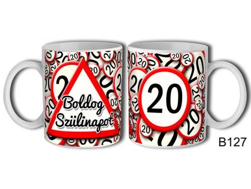 (B127) Bögre 3 dl - 20 Boldog szülinapot – Születésnapi bögre – Születésnapi ajándék