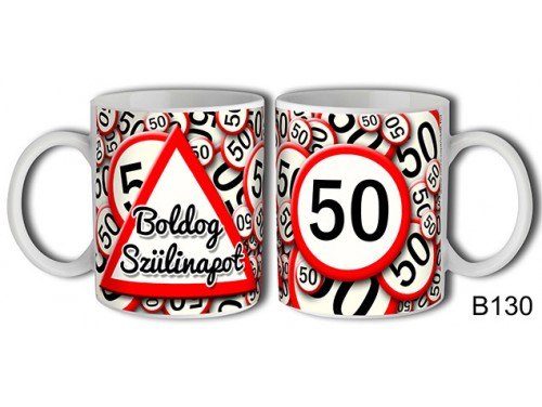 (B130) Bögre 3 dl - 50 Boldog szülinapot – Születésnapi bögre – Születésnapi ajándék