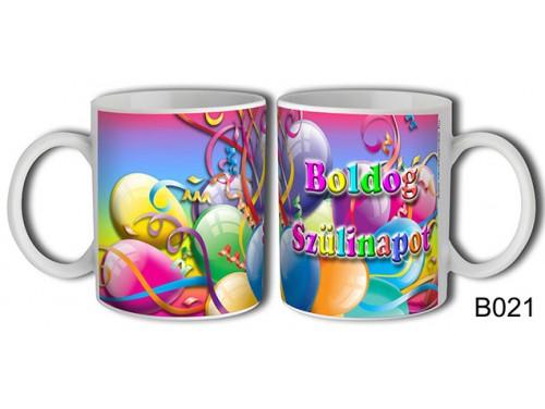 (B021) Bögre 3 dl - Boldog Szülinapot – Születésnapi Bögre - Születésnapi ajándék