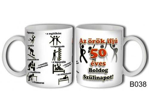 (B038) Bögre 3 dl - Örök ifjú 50 – Születésnapi bögre – Születésnapi ajándék