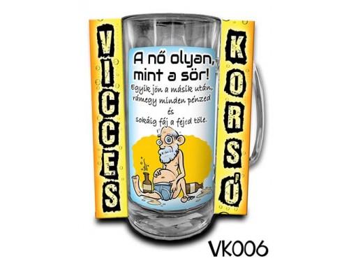(VK006) Vicces Korsó 0,33 L - A nő olyan mint a sör– Vicces Ajándék