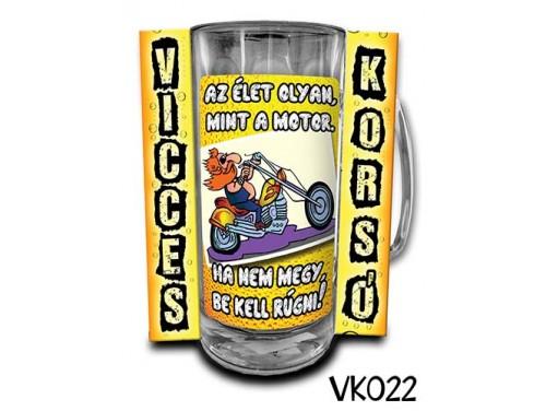 (VK022) Vicces Korsó 0,33 L - Az élet olyan mint a motor – Vicces Ajándék
