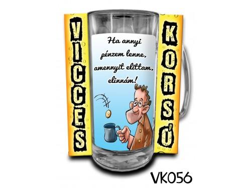 (VK056) Vicces Korsó 0,33 L - Ha annyi pénzem – Vicces Ajándék
