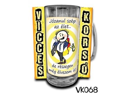 (VK068) Vicces Korsó 0,33 L - Józanul szép az élet... – Vicces Ajándék