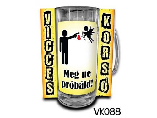 (VK088) Vicces Korsó 0,33 L - Meg ne próbáld – Vicces Ajándék