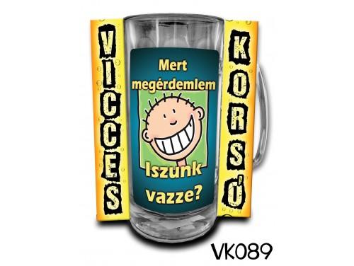 (VK089) Vicces Korsó 0,33 L - Mert megérdemlem... – Vicces Ajándék