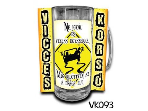(VK093) Vicces Korsó 0,33 L - Ne igyál és vezess egyszerre... - Vicces Ajándék