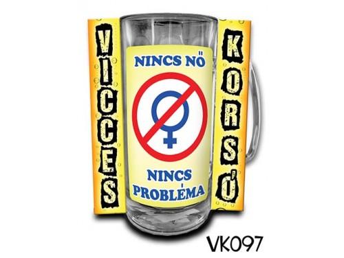 (VK097) Vicces Korsó 0,33 L - Nincs nő nincs probléma – Vicces Ajándék