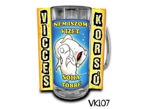 (VK107) Vicces Korsó 0,33 L - Nem iszom vizet – Vicces Ajándék