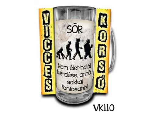 (VK110) Vicces Korsó 0,33 L - Sör, nem élet – Vicces Ajándék