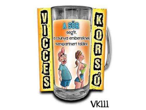 (VK111) Vicces Korsó 0,33 L - A sör segít a csúnya embereknek – Vicces Ajándék