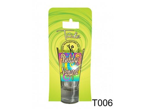 (T006) Vicces Pálinkás pohár 0,75 ml - Boldog Névnapot - Névnapi ajándékok