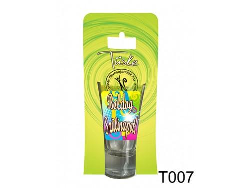 (T007) Vicces Pálinkás pohár 0,75 ml - Boldog Szülinapot – Szülinapi Ajándékok