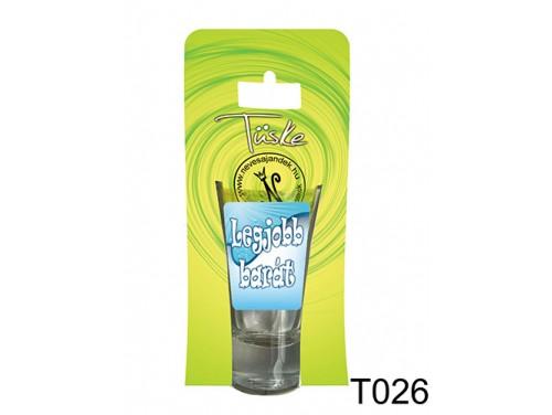 (T026) Vicces Pálinkás pohár 0,75 ml - Legjobb Barát - Ajándék Legjobb Barátnak