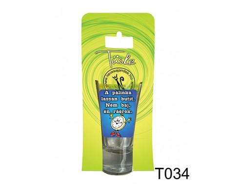 (T034) Vicces Pálinkás pohár 0,75 ml - A pálinka lassan butít - Vicces Ajándékok