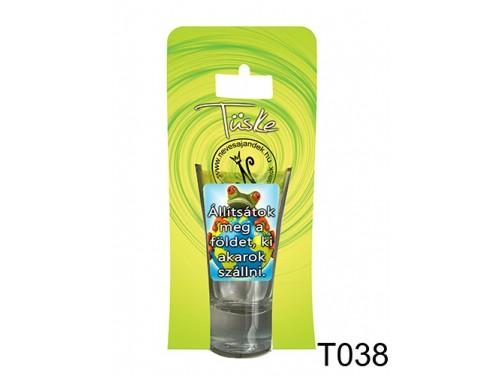 (T038) Vicces Pálinkás pohár 0,75 ml - Állítsátok meg a földet, ki akarok szállni... - Vicces Ajándékok