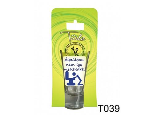 (T039) Vicces Pálinkás pohár 0,75 ml - Általában nem így viselkedek - Vicces Ajándékok