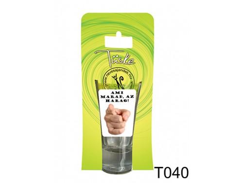 (T040) Vicces Pálinkás pohár 0,75 ml - Ami marad, az harag - Vicces Ajándékok