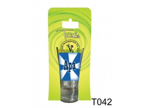 (T042) Vicces Pálinkás pohár 0,75 ml - Apa - Ajándék Apáknak