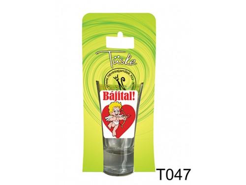 (T047) Vicces Pálinkás pohár 0,75 ml - Bájital - Vicces Ajándékok