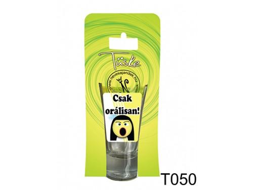 (T050) Vicces Pálinkás pohár 0,75 ml - Csak orálisan - Vicces Ajándékok