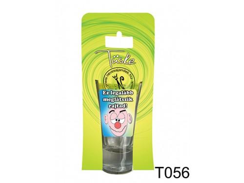 (T056) Vicces Pálinkás pohár 0,75 ml - Ez legalább meglátszik rajtad - Vicces Ajándékok