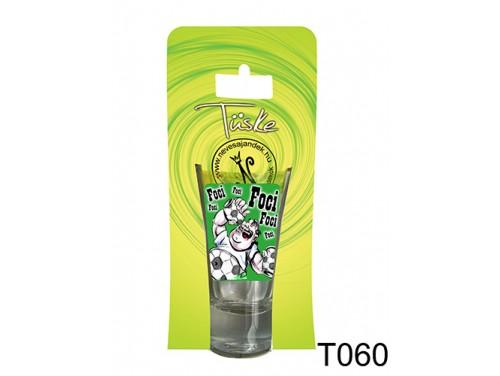(T060) Vicces Pálinkás pohár 0,75 ml - Foci foci - Focis Ajándékok