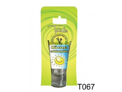 (T067) Vicces Pálinkás pohár 0,75 ml - Hű társ - Vicces Ajándékok