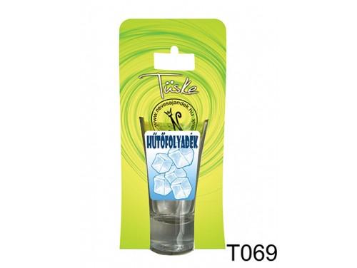 (T069) Vicces Pálinkás pohár 0,75 ml - Hűtőfolyadék - Vicces Ajándékok