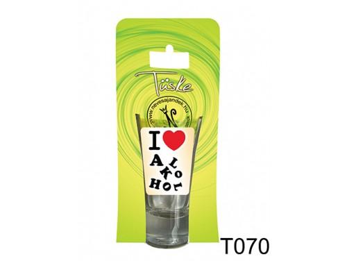 (T070) Vicces Pálinkás pohár 0,75 ml - I love alkohol - Vicces Ajándékok