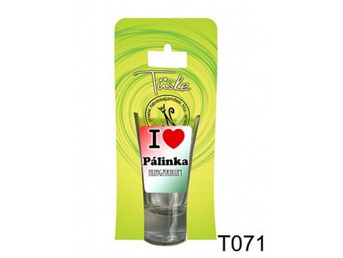 (T071) Vicces Pálinkás pohár 0,75 ml - I love pálinka - Vicces Ajándékok