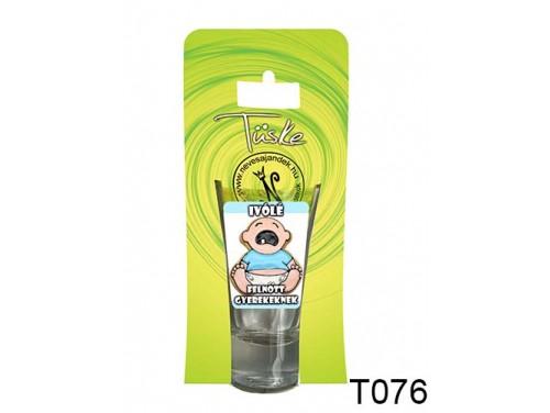 (T076) Vicces Pálinkás pohár 0,75 ml - Ivólé felnőtt gyerekeknek - Vicces Ajándékok