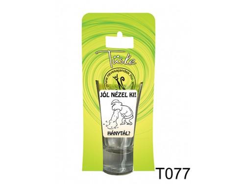(T077) Vicces Pálinkás pohár 0,75 ml - Jól nézel ki! - Vicces Ajándékok