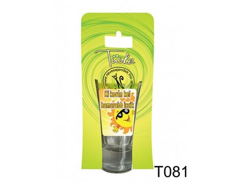 (T081) Vicces Pálinkás pohár 0,75 ml - Ki korán kel hamarabb iszik - Vicces Ajándékok