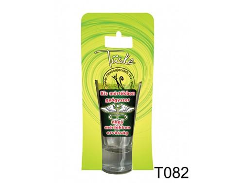 (T082) Vicces Pálinkás pohár 0,75 ml - Kis mértékben gyógyszer - Vicces Ajándékok