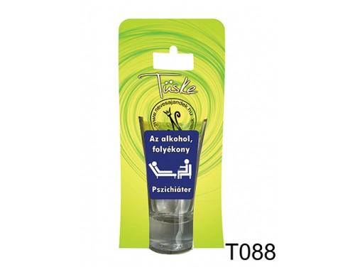(T088) Vicces Pálinkás pohár 0,75 ml - Az alkohol folyékony pszichiáter - Vicces Ajándékok