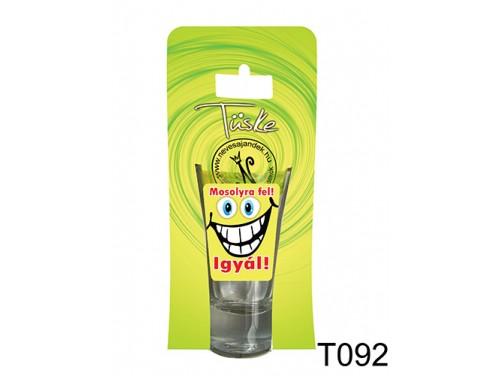 (T092) Vicces Pálinkás pohár 0,75 ml - Mosolyra fel! Igyál! - Vicces Ajándékok
