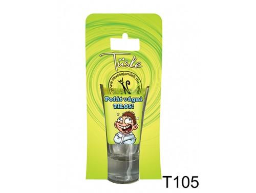 (T105) Vicces Pálinkás pohár 0,75 ml - Pofát vágni TILOS! - Vicces Ajándékok
