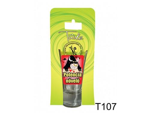 (T107) Vicces Pálinkás pohár 0,75 ml - Potencia növelő - Vicces Ajándékok