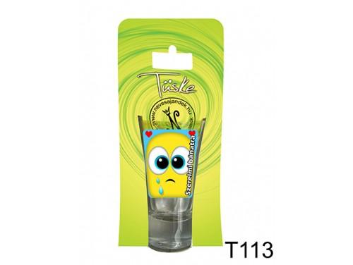 (T113) Vicces Pálinkás pohár 0,75 ml - Szerelmi bánatra - Vicces Ajándékok