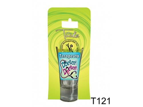 (T121) Vicces Pálinkás pohár 0,75 ml - Terapeuta - Vicces Ajándékok