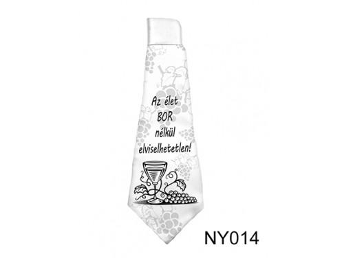 (NY014) Nyakkendő 37 cm x 13 cm - Az élet bor nélkül értelmetlen - Alkoholos Ajándék Ötletek